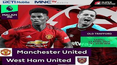 Live Streaming Rcti Manchester United Vs West Ham United Pukul 23 30 Wib Tonton Melalui Hp